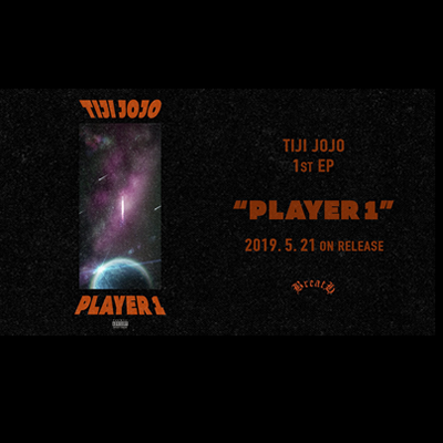 "Tiji Jojo 1st EP ""PLAYER 1"" 収録曲より"
